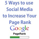 5 Ways to use Social Media to Increase Your Page Rank